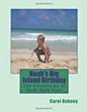Noah's Big Island Birthday The Adventures of Noah Book Four 2012 9781481082990 Front Cover