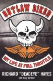 Outlaw Biker My Life at Full Throttle 2008 9780806528991 Front Cover