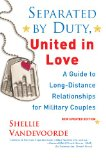 Separated by Duty, United in Love A Guide to Long-Distance Relationships for Military Couples 2010 9780806531991 Front Cover