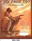 Fly, Eagle, Fly An African Tale 2008 9781416975991 Front Cover