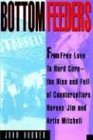Bottom Feeders From Free Love to Hard Core 1995 9780385512992 Front Cover