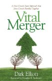 Vital Merger A New Church Start Approach That Joins Church Families Together 2013 9780974675992 Front Cover
