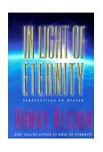 In Light of Eternity Perspectives on Heaven 1st 1999 9781578562992 Front Cover