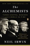 Alchemists Three Central Bankers and a World on Fire 2014 9780143124993 Front Cover