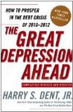 Great Depression Ahead How to Prosper in the Debt Crisis of 2010-2012 2009 9781416588993 Front Cover