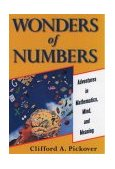 Wonders of Numbers Adventures in Mathematics, Mind, and Meaning 1st 2003 9780195157994 Front Cover