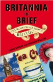 Britannia in Brief The Scoop on All Things British 1st 2009 9780345509994 Front Cover