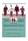 Girls with Grandmother Faces A Celebration of Life's Potential for Those Over 55 1998 9780786881994 Front Cover