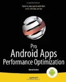 Pro Android Apps Performance Optimization 2012 9781430239994 Front Cover