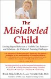 Mislabeled Child Looking Beyond Behavior to Find the True Sources -- and Solutions -- for Children's Learning Challenges 1st 2007 9781401308995 Front Cover
