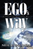 Ego's Way Experiencing Greatness Only 2008 9781600372995 Front Cover