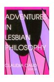 Adventures in Lesbian Philosophy 1994 9780253208996 Front Cover