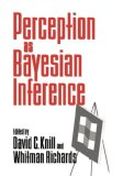 Perception as Bayesian Inference 2008 9780521064996 Front Cover