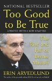 Too Good to Be True The Rise and Fall of Bernie Madoff 2010 9781591842996 Front Cover