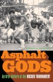 Asphalt Gods An Oral History of the Rucker Tournament 2003 9780385520997 Front Cover