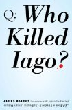 Who Killed Iago? A Book of Fiendishly Challenging Literary Quizzes 2009 9780399534997 Front Cover