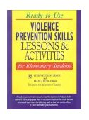Violence Prevention Skills Lessons and Activities for Elementary Students 1999 9780787966997 Front Cover