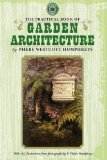 Practical Book of Garden Architecture 2008 9781429012997 Front Cover