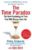 Time Paradox The New Psychology of Time That Will Change Your Life 1st 2009 9781416541998 Front Cover