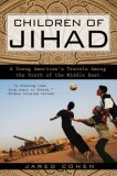 Children of Jihad A Young American's Travels among the Youth of the Middle East 2008 9781592403998 Front Cover