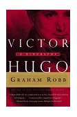 Victor Hugo A Biography 1999 9780393318999 Front Cover