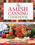 Amish Canning Cookbook Plain and Simple Living at Its Homemade Best 2013 9780736948999 Front Cover