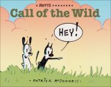 Call of the Wild A MUTTS Comic Strip Treasury 2008 9780740770999 Front Cover