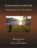 Conversations with God The Making of the Movie 2006 9781571744999 Front Cover