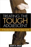 Treating the Tough Adolescent A Family-Based, Step-by-Step Guide 2004 9781593850999 Front Cover