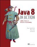 Java 8 in Action Lambdas, Streams, and Functional-Style Programming 2014 9781617291999 Front Cover